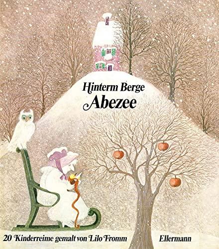 9783770761807: Hinterm Berge Abezee. Ein Bilderbuch mit 20 Kinderreimen