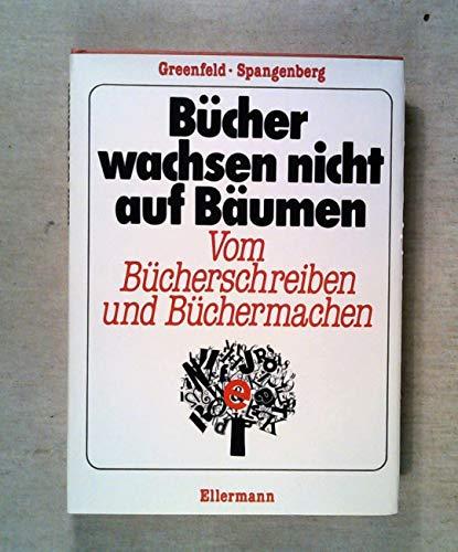 9783770761814: B�cher wachsen nicht auf B�umen. Vom B�cherschreiben und B�chermachen