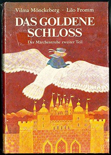9783770762026: Das goldene Schloss. Der Märchentruhe zweiter Teil