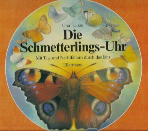 9783770763115: Die Schmetterlings-Uhr. Mit Tag- und Nachtfaltern durch das Jahr
