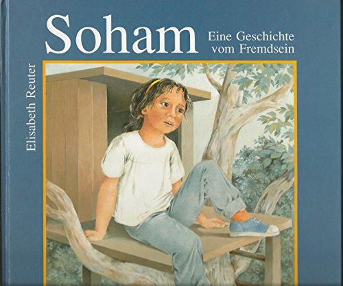 9783770763535: Soham - eine Geschichte vom Fremdsein. Bilderbuch