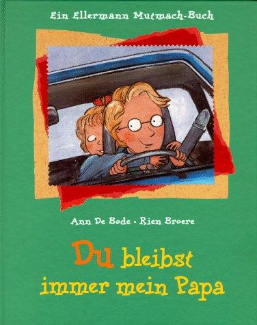 9783770763993: Du bleibst immer mein Papa: Ein Ellermann Mutmach-Buch. Ab 5 Jahre