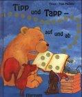 Tipp und Tapp - auf und ab. ein Finger-Spiel-Bilderbuch.: Truus; Michels, Tilde.