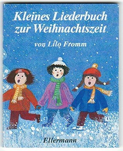 Kleines Liederbuch zur Weihnachtszeit: Lilo Fromm