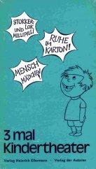 9783770774029: 3 mal Kindertheater III.. Drei Spiele f�r Kinder: Stokkerlok und Millipilli /Ruhe im Karton /Mensch M�dchen