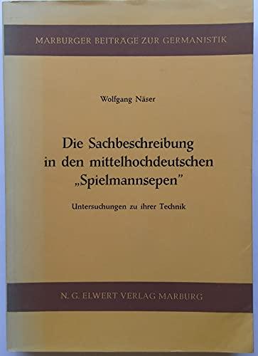 """Die Sachbeschreibung in den mittelhochdeutschen """"Spielmannsepen"""": Untersuchungen: n/a"""