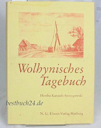 Wolhynisches Tagebuch (German Edition): Hertha Karasek-Strzygowski