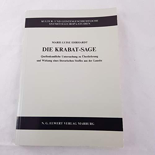 9783770807154: Die Krabat-Sage: Quellenkundliche Untersuchungen zu Überlieferung und Wirkung eines literarischen Stoffes aus der Lausitz (Kultur- und geistesgeschichtliche Ostmitteleuropa-Studien)