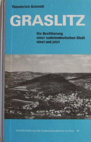 9783770807451: Graslitz: Die Bevölkerung einer sudetendeutschen stadt einst und jetzt (Veröffentlichung des sudetendeutschen Archivs in München)