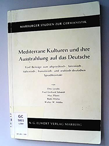 9783770808410: Mediterrane Kulturen und ihre Ausstrahlung auf das Deutsche: Funf Beitrage zum altgriechisch-, lateinisch-, italienisch-, franzosisch- und ... Studien zur Germanistik) (German Edition)
