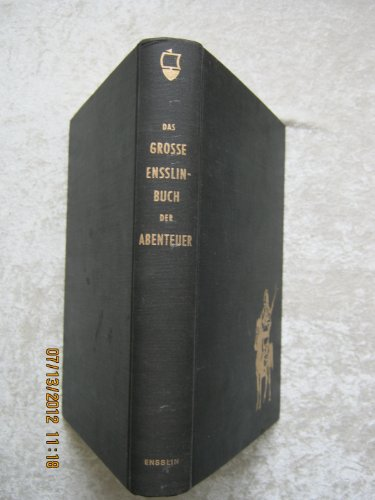 9783770900282: Das große Ensslin-Buch der Abenteuer : aus d. Literatur d. Welt ausgew. [Edizione Tedesca]