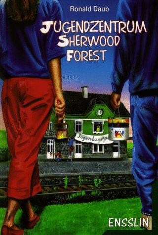 Jugendzentrum Sherwood Forest. ( Ab 12 J.)