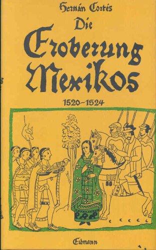 9783771101954: Die Eroberung Mexikos 1520-1524
