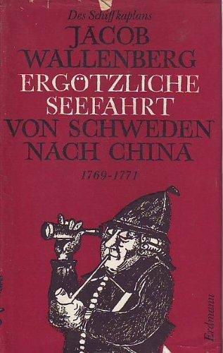 9783771102029: Ergötzliche Seefahrt von Schweden nach China 1769 - 1771 (Das Muttersöhnchen auf der Galeere.)