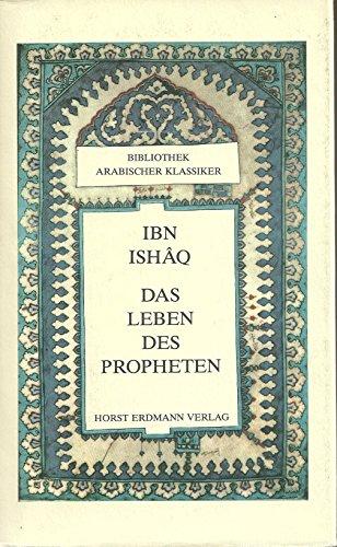 Das Leben des Propheten.: Ibn Ishaq. Bearbeitet von Gernot Rotter.