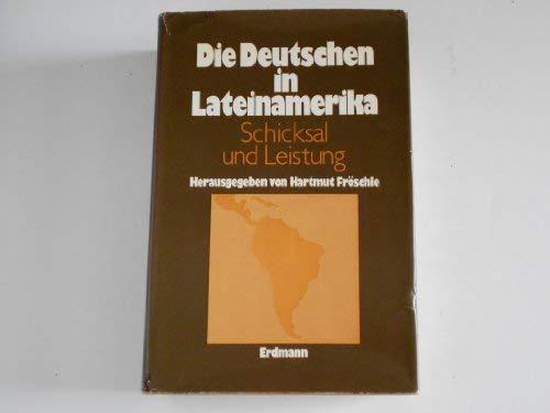 9783771102937: Die Deutschen in Lateinamerika: Schicksal u. Leistung (Buchreihe Deutsch-ausländische Beziehungen des Instituts für Auslandsbeziehungen Stuttgart ; Bd. 15) (German Edition)