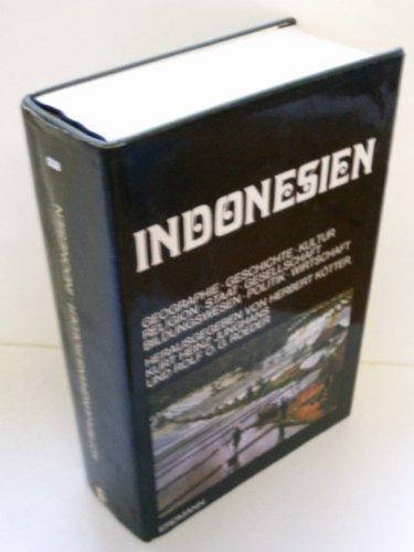 Indonesien Geographie, Geschichte, KUltur, Religion, Staat, Gesellschaft, Bildungswesen, Politik, Wirtschaft - u. a. (Hg.) Kötter, Herbert