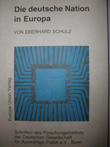 9783771301743: Die deutsche Nation in Europa: Internationale und historische Dimensionen (Schriften des Forschungsinstituts der Deutschen Gesellschaft für Auswärtige Politik)