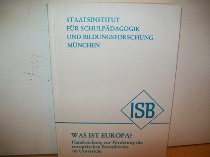 ISB - Was ist Europa?. Handreichung zur Förderung des europäischen Bewusstseins im ...