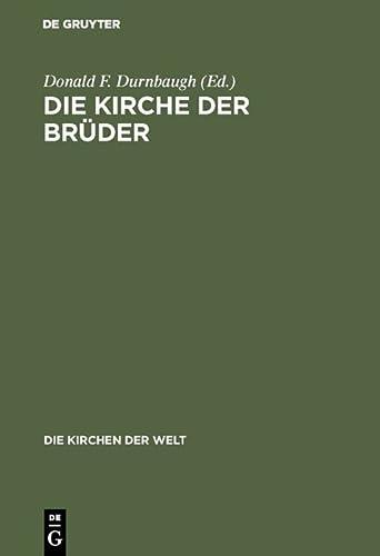 Die Kirche der Brüder. Vergangenheit und Gegenwart, (Kirche der Brüder, Church of the ...