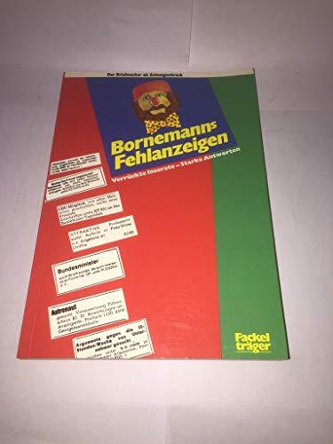 9783771614676: Bornemanns Fehlanzeigen: Verrückte Inserate, Starke Antworten