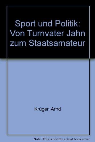 9783771620875: Sport und Politik: Von Turnvater Jahn zum Staatsamateur