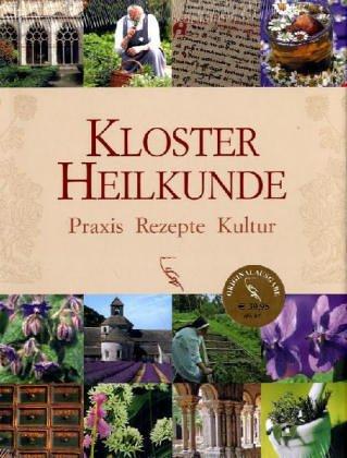 9783771643256: Klosterheilkunde. Praxis, Rezepte, Kultur
