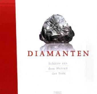 Diamanten: Schätze aus dem Herzen der Erde: Christine Gordon (Autor),
