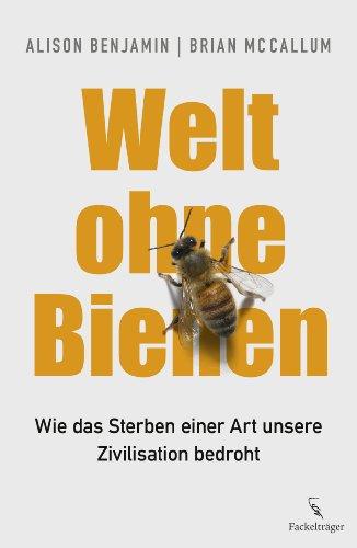 9783771644185: Welt ohne Bienen: Wie das Sterben einer Art unsere Zivilisation bedroht