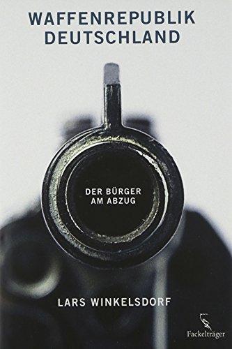 9783771644505: Waffenrepublik Deutschland: Der Bürger am Abzug