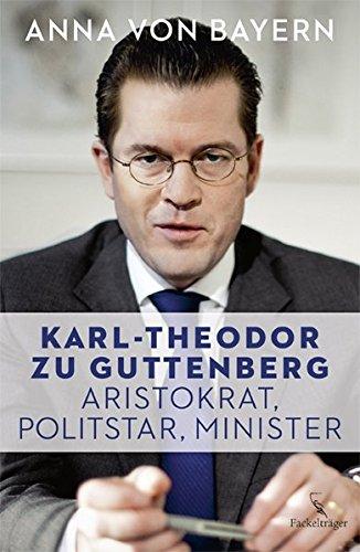 9783771644536: Karl-Theodor zu Guttenberg - Aristokrat, Politstar, Minister