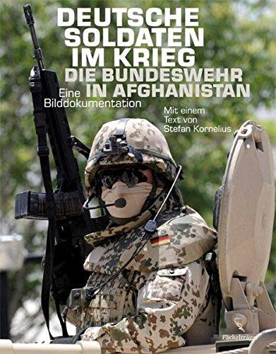 9783771644598: Deutsche Soldaten im Krieg: Die Bundeswehr in Afghanistan. Eine Bilddokumentation