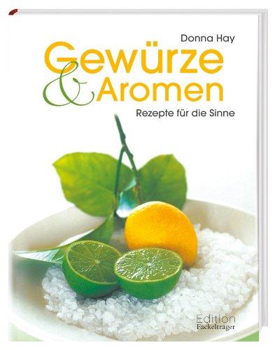 9783771644703: Gew�rze & Aromen: Rezepte f�r die Sinne
