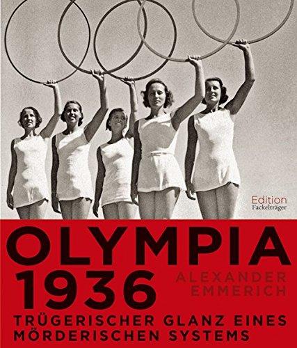 9783771644727: Olympia 1936: Trügerischer Glanz eines mörderischen Systems