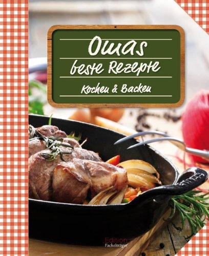 Omas beste Rezepte: Kochen und Backen von - von Fackelträger-Verlag: Fackelträger-Verlag