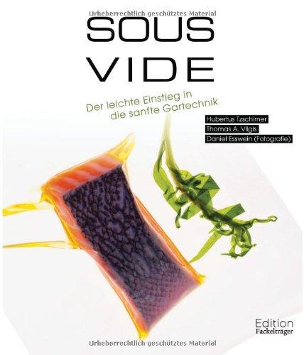 9783771645069: Sous-Vide - Der leichte Einstieg in die sanfte Gartechnik