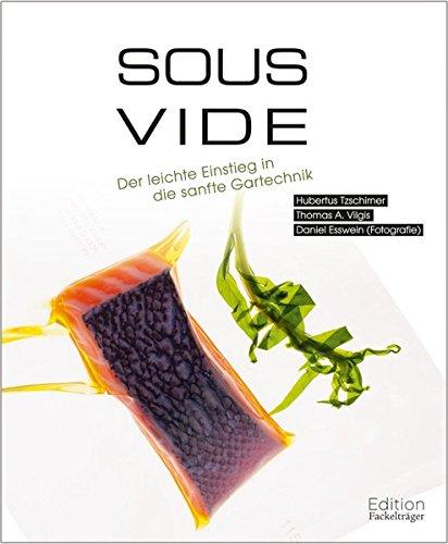 9783771645434: Sous-Vide: Der leichte Einstieg in die sanfte Gartechnik