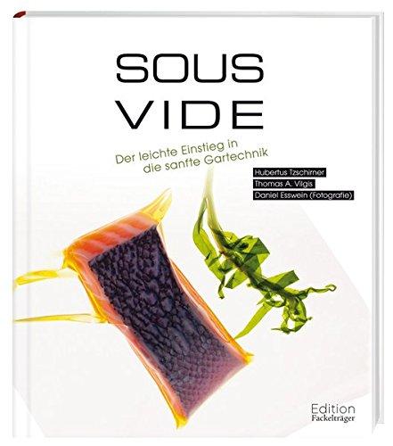 9783771645618: Sous-Vide - Der Einstieg in die sanfte Gartechnik