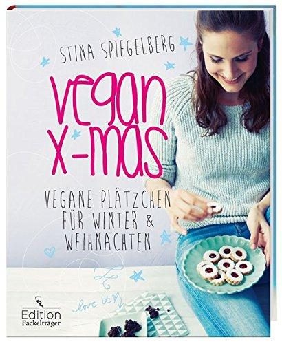 9783771645823: Vegan X-mas - Vegane Plätzchen für Winter & Weihnachten