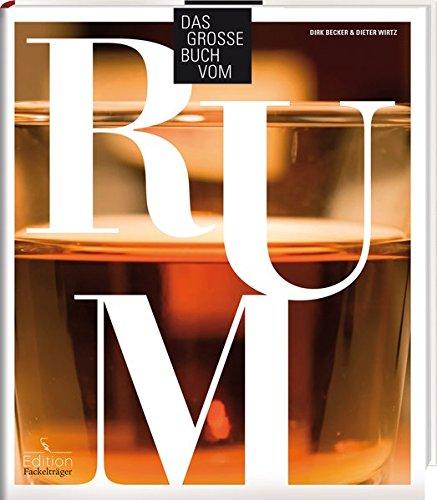 Das große Buch vom Rum: Dirk Becker