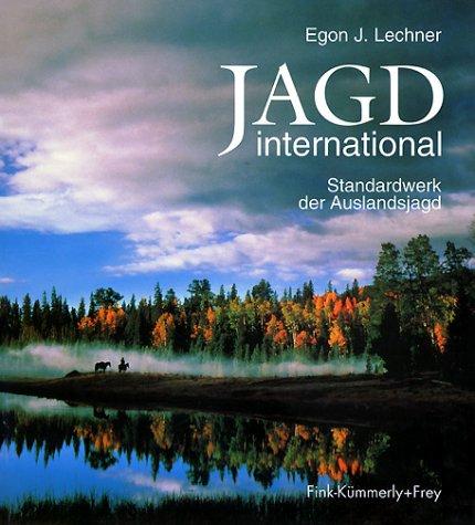 9783771802998: Jagd international. Handbuch und Reiseführer für den Jäger