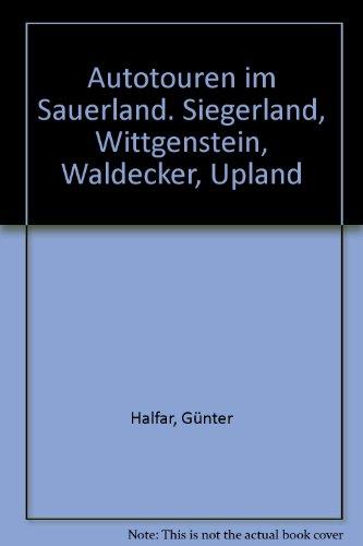 9783771803520: Autotouren im Sauerland. Siegerland, Wittgenstein, Waldecker, Upland