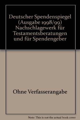 9783771810740: Deutscher Spendenspiegel (Ausgabe 1998/99) Nachschlagewerk für Testamentsberatungen und für Spendengeber