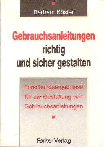9783771964375: Gebrauchsanleitungen richtig und sicher gestalten. Forschungsergebnisse f�r die Gestaltung von Gebrauchsanleitungen