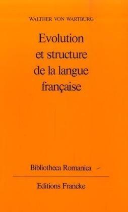 Evolution et structure de la langue francaise: Walther von Wartburg
