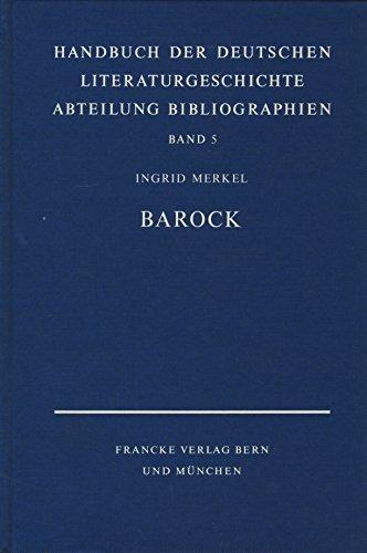 HANDBUCH DER DEUTSCHEN LITERATURGESCHICHTE Zweite Abteilung: BIBLIOGRAPHIEN Band 5: Ingrid Merkel: ...
