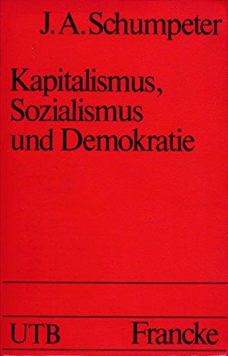 Kapitalismus, Sozialismus und Demokratie. Einleitung von E. Salin. 3. A.: Schumpeter, Joseph A.