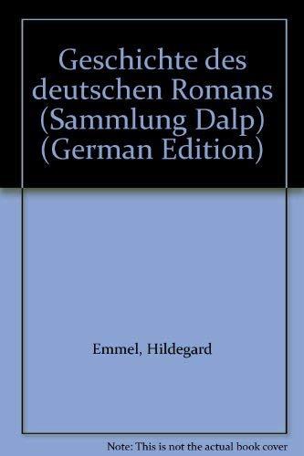 Geschichte des deutschen Romans (Sammlung Dalp) (German: Hildegard Emmel