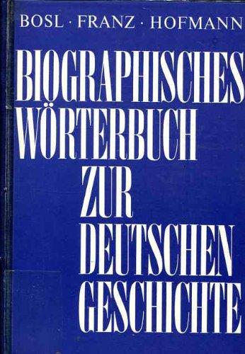 Biographisches Wörterbuch zur deutschen Geschichte. 2. völlig neu bearbeitete und stark ...