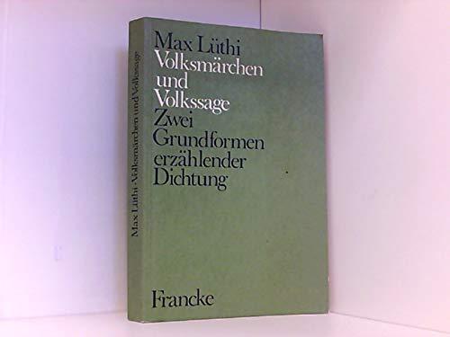 Volksmärchen und Volkssage: Zwei Grundformen erzählender Dichtung: Lüthi, Max
